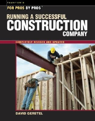 [( Running a Successful Construction Company (Revised, Updated) (For Pros By Pros) - IPS By Gerstel, David ( Author ) Paperback Oct - 2002)] Paperback
