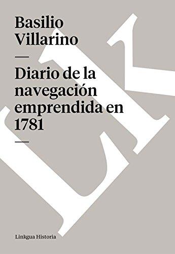 Diario de la navegación emprendida en 1781 (Memoria-Viajes) por Basilio Villarino