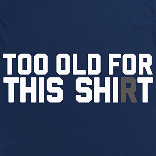 Too Old For This Shirt T-shirt, Uomo Blu navy
