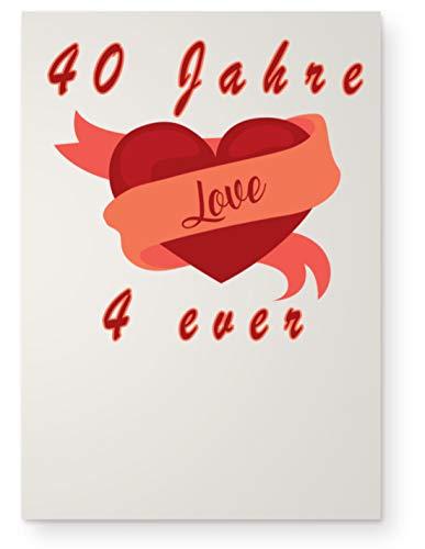 40 Jahre love 4 ever I Ewige Liebe für immer. Jahrestag oder Valentinstag oder Verlobung - DIN A0 Poster (hochformat) -Einheitsgröße-