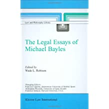 The Legal Essays of Michael Bayles (Law and Philosophy Library, Band 57)