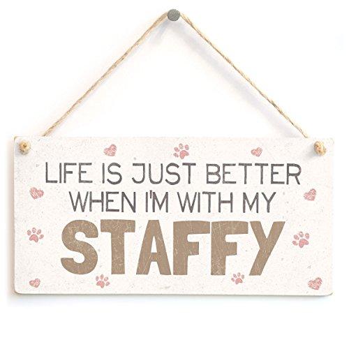 Life Is Better When I'm Just My Staffy-schönes Accessoire für Zuhause, Motiv Staffordshire Bull Terrier, Eigentümer