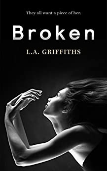 Broken (The Siren Series #1) by [L.A.Griffiths]