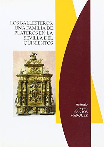 Los Ballesteros, una familia de plateros en la Sevilla del quinientos