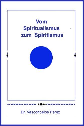 Vom Spiritualismus zum Spiritismus