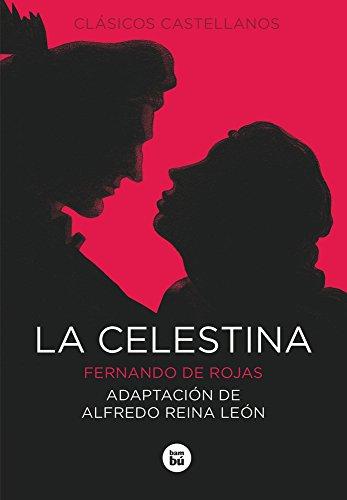 La Celestina (Letras Mayusculas. Clasicos Castellanos) por Fernando De Rojas