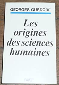 Origines des sciences humaines par Georges Gusdorf