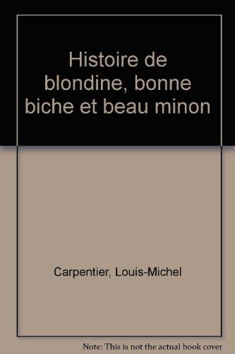Histoire de blondine, bonne biche et beau minon par Comtesse de Segur