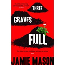 Three Graves Full (B-Format Paperback) by Jamie Mason (2014-02-27)
