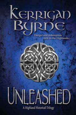 [(Unleashed : A Highland Historical Trilogy)] [By (author) Kerrigan Byrne] published on (December, 2012)