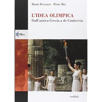L'idea Olimpica. Dall'antica Grecia A De Coubertin