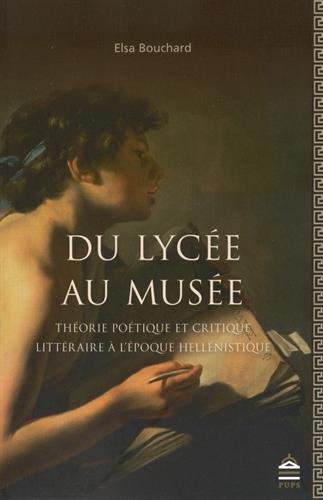Du lycée au musée : Théorie poétique et critique littéraire à l'époque hellénistique