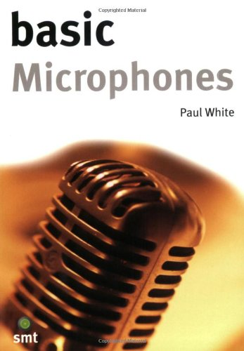 Basic Microphones Book Na (Teaches you how the different types of microphones work, which types are best suited to which job and much more with this invaluable book.) (Music Technology Series)
