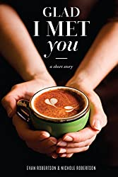 Glad I Met You (English Edition)