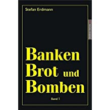 Banken, Brot und Bomben - Band 1