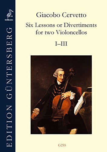 Six Lessons or Divertiments op. 4 for two Violoncellos. No.s I-III / Sechs Übungen oder...