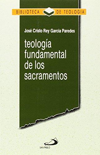 [EPUB] Teología fundamental de los sacramentos (biblioteca de teología)