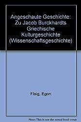 Angeschaute Geschichte. Jacob Burckhardts