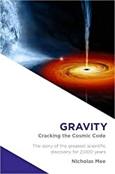 Gravity: Cracking the Cosmic Code