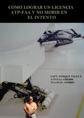 COMO LOGRAR UNA LICENCIA DE ATP-FAA Y NO MORIR EN EL INTENTO (Spanish Edition)