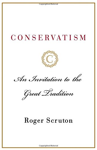 Conservatism: An Invitation to the Great Tradition