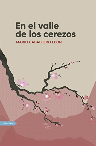 El valle de los cerezos por Mario Caballero León