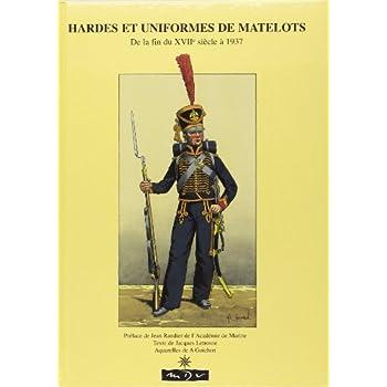 Hardes et uniformes des matelots. De la fin du XVIIème siècle à 1937