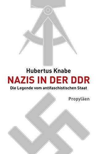 Nazis in der DDR: Die Legende vom antifaschistischen Staat