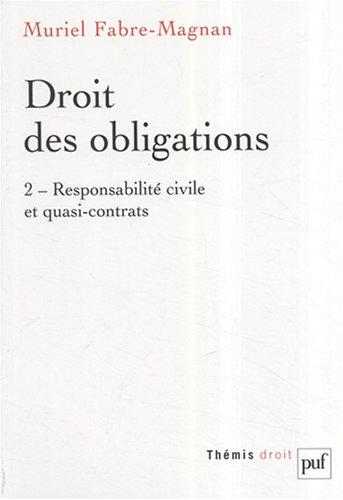 Droit des obligations : Tome 2, Responsabilité civile et quasi-contrats par Muriel Fabre-Magnan