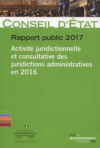 Activité juridictionnelle et consultative des juridictions administratives en 2016 : Rapport public