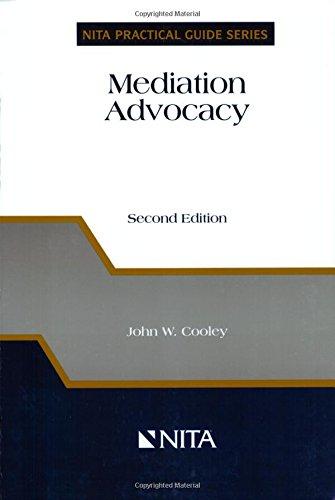 Mediation Advocacy (Nita Practical Guide Series) - Advocacy Nita Trial