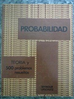PROBABILIDAD.TEORIA Y 500 PROBLEMAS RESUELTOS por Seymour Lipschutz