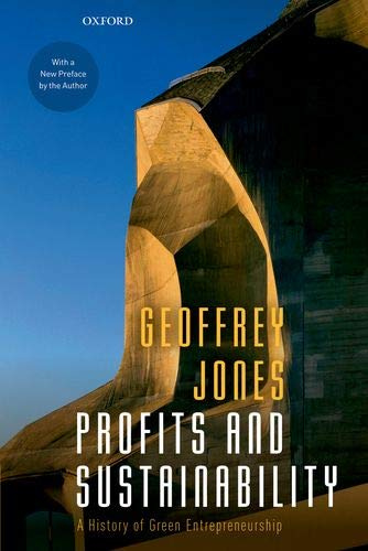 Profits and Sustainability: A History of Green Entrepreneurship