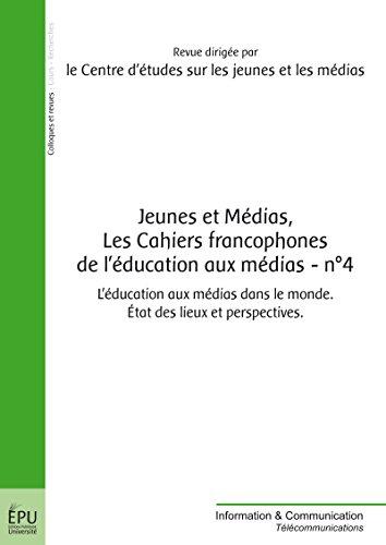 Livre gratuits Jeunes et médias, Les cahiers francophones de l'éducation aux médias - n° 4: L'éducation aux médias dans le monde. État des lieux et perspectives pdf