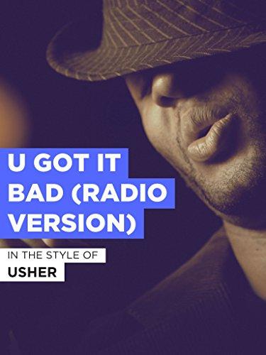 """U Got It Bad (Radio Version) im Stil von \""""Usher\"""""""