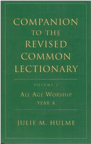 Companion To The Revised Common Lectionary Volume 2 All Age Worship Year A