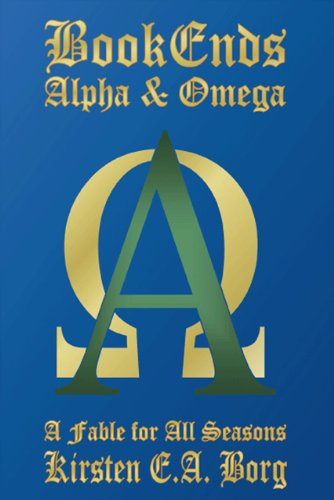 Bookends - Alpha & Omega: A Fable for All Seasons