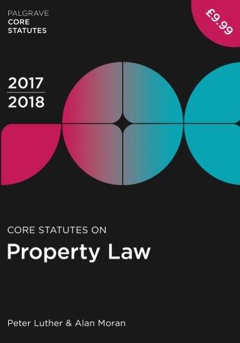 Core Statutes on Property Law 2017-18 (Palgrave Core Statutes)