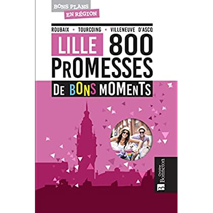 LILLE 800 PROMESSES DE BONS MOMENTS