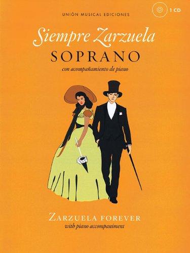 Siempre Zarzuela (Zarzuela Forever) - Soprano: Con Acompaanamiento de Piano = Zarzuela Forever : With Piano Accompaniment (Book & CD)