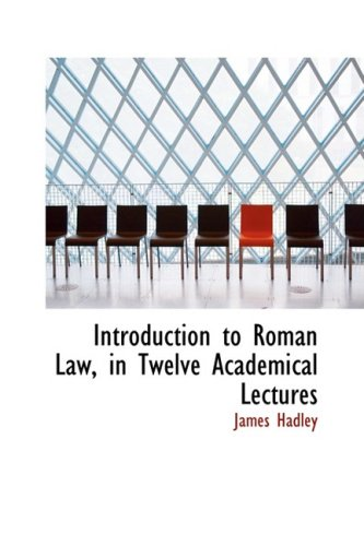 Introduction to Roman Law, in Twelve Academical Lectures