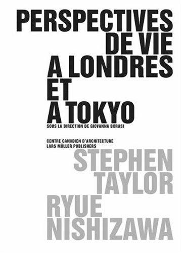 Perspectives de Vie a Londres Et a Tokyo par Stephen Taylor, Ryue Nishizawa