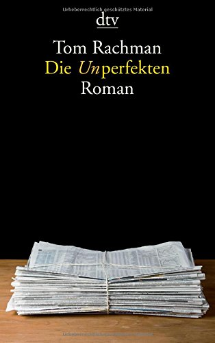 Buchseite und Rezensionen zu 'Die Unperfekten: Roman' von Tom Rachman
