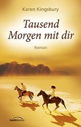 Tausend Morgen mit dir: Roman