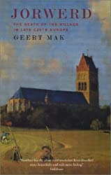 Jorwerd: The Death of the Village in Late 20th Century Europe by Geert Mak (2001-03-02)