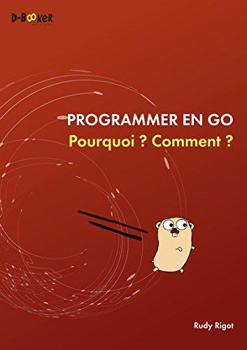 Programmer en Go : Pourquoi ? Comment ?