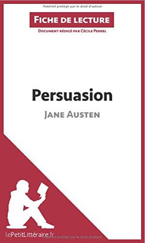 Persuasion de Jane Austen (Fiche de lecture): Résumé Complet Et Analyse Détaillée De L'oeuvre