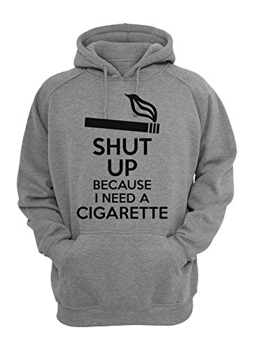 ShutUp Because I Need A Cigarette Unisex Pullover Hoodie XX-Large 9824b3dc0cb