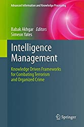Intelligence Management: Knowledge Driven Frameworks for Combating Terrorism and Organized Crime (Advanced Information and Knowledge Processing)