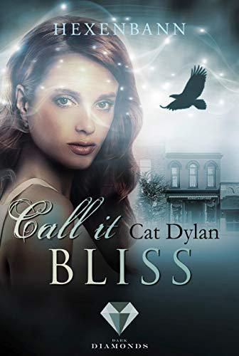 Call it bliss. Hexenbann (Ein Spin-off der »Call it magic«-Serie)